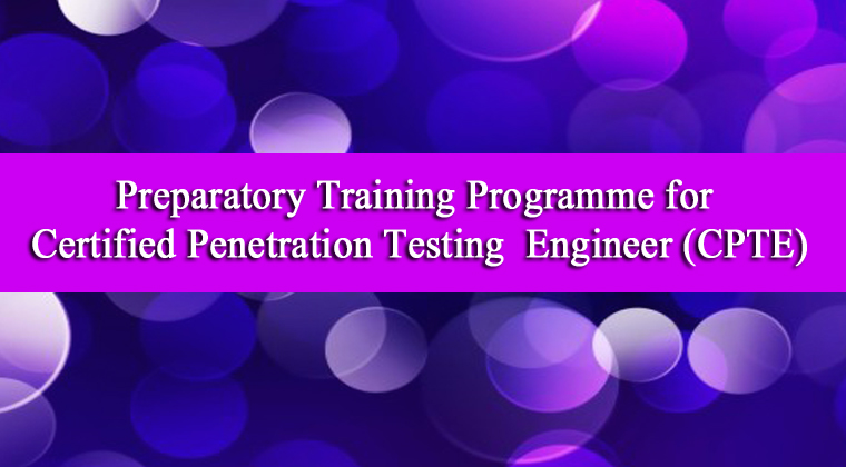 Preparatory Training Programme for Certified Penetration Testing Engineer (CPTE)